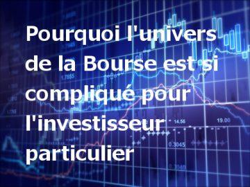 Pourquoi la Bourse est difficile pour l'investisseur particulier
