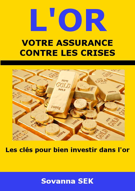L'or votre assurance contre les crises